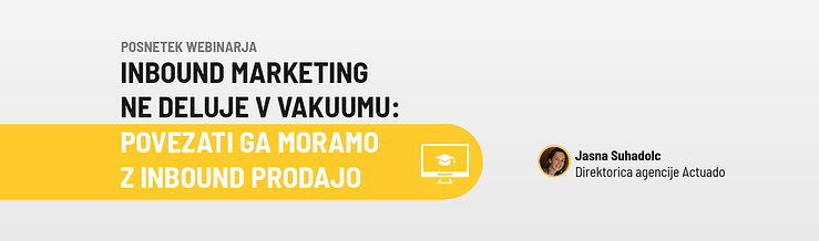 Actuado webinar o inbound marketingu in inbound prodaji
