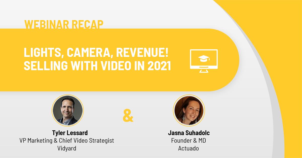 Actuado x Vidyard Webinar Recap - Selling with Video in 2021